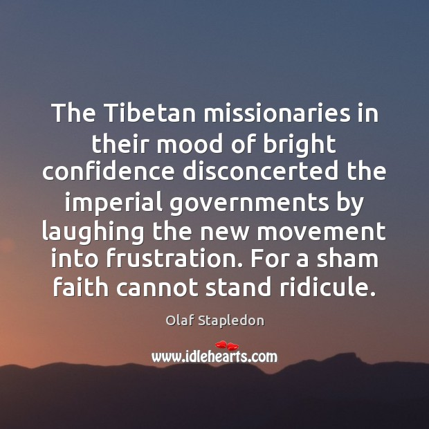 The Tibetan missionaries in their mood of bright confidence disconcerted the imperial Confidence Quotes Image