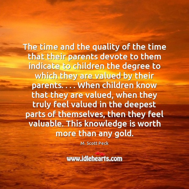 The time and the quality of the time that their parents devote Image