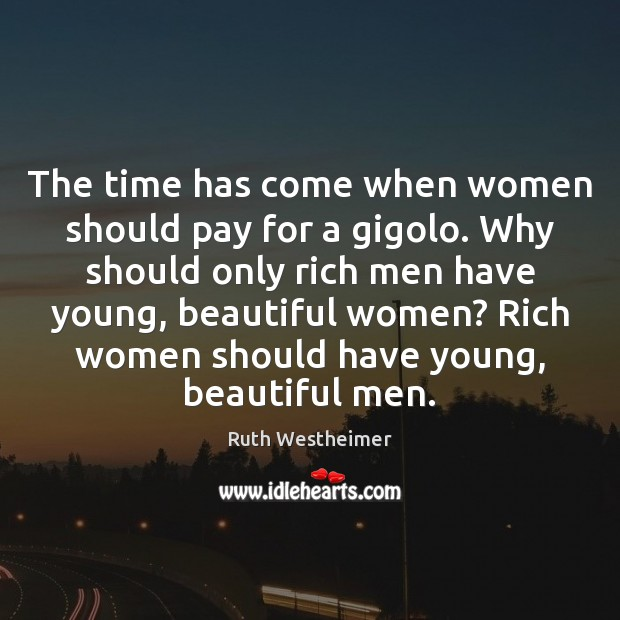 Image, The time has come when women should pay for a gigolo. Why