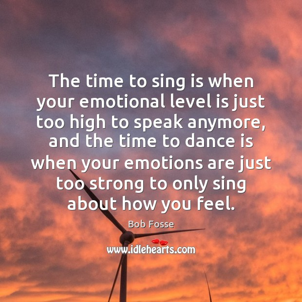 Image, The time to sing is when your emotional level is just too