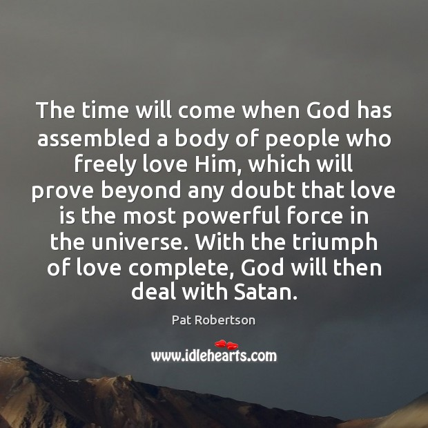 The time will come when God has assembled a body of people Image