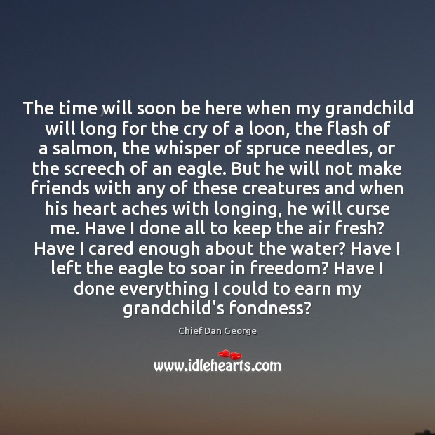 The time will soon be here when my grandchild will long for Image