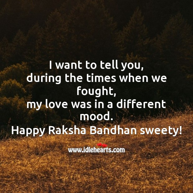 The times when we fought, my love was in a different mood. Raksha Bandhan Quotes Image