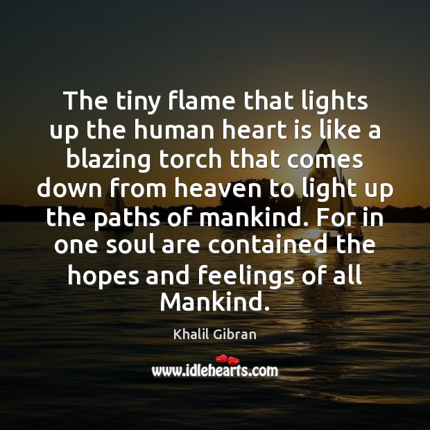 The tiny flame that lights up the human heart is like a Image