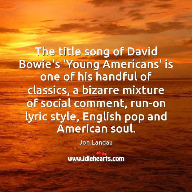 The title song of David Bowie's 'Young Americans' is one of his Image