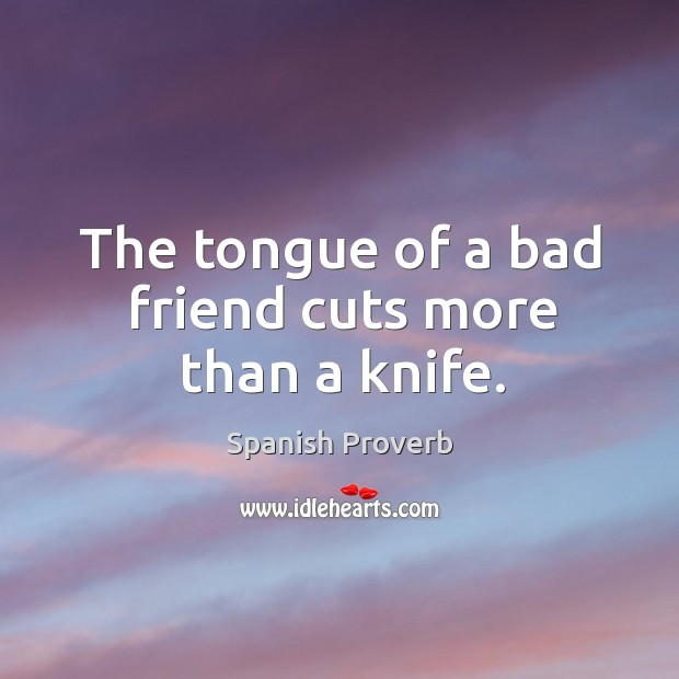 Image, The tongue of a bad friend cuts more than a knife.