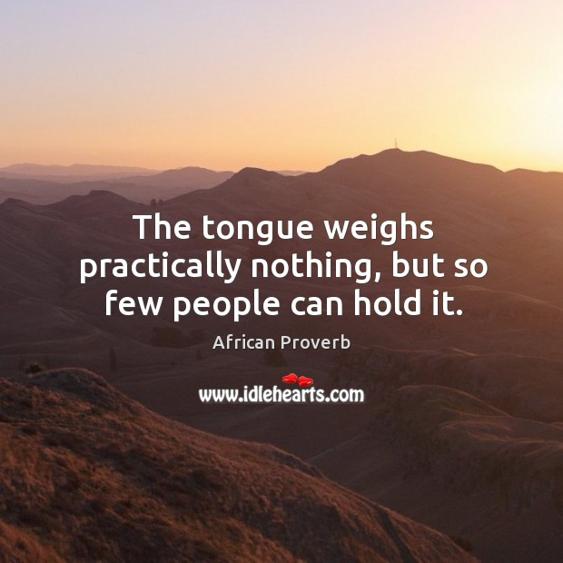 Image, The tongue weighs practically nothing, but so few people can hold it.