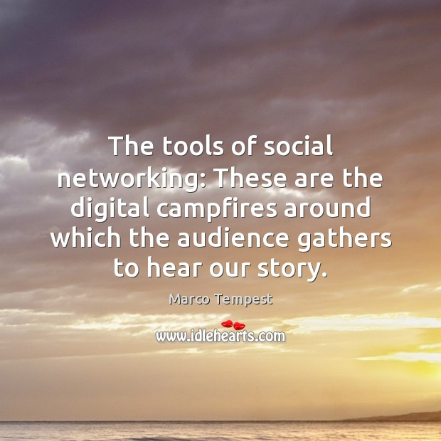 The tools of social networking: These are the digital campfires around which Image