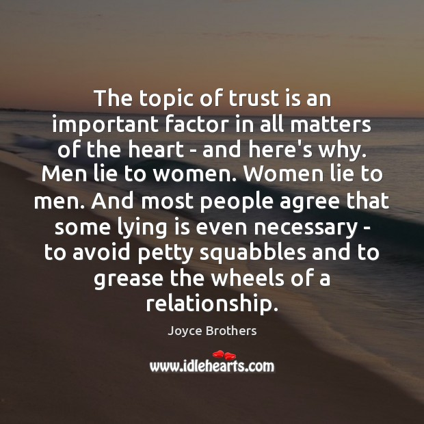 The topic of trust is an important factor in all matters of Joyce Brothers Picture Quote