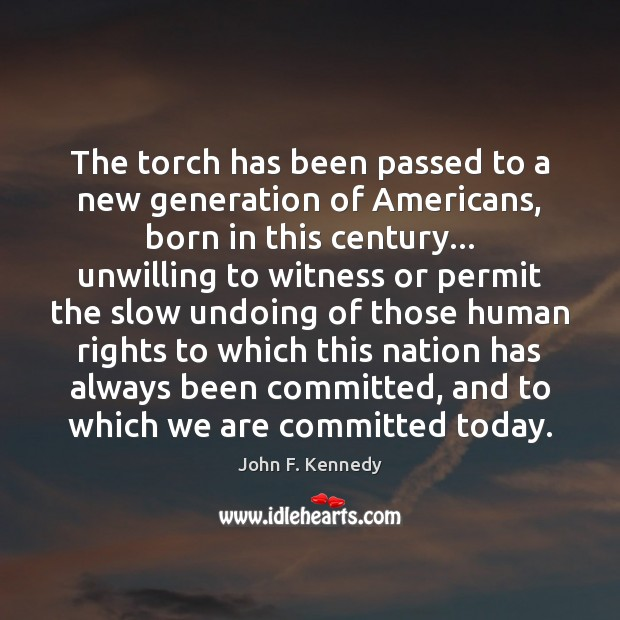 Image, The torch has been passed to a new generation of Americans, born