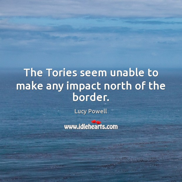 The Tories seem unable to make any impact north of the border. Image