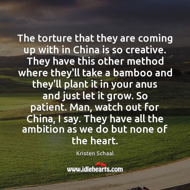 Image, The torture that they are coming up with in China is so