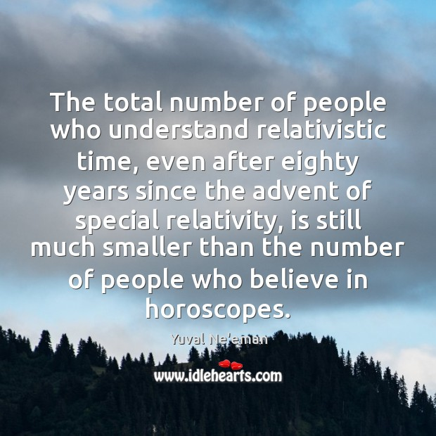 The total number of people who understand relativistic time, even after eighty Image