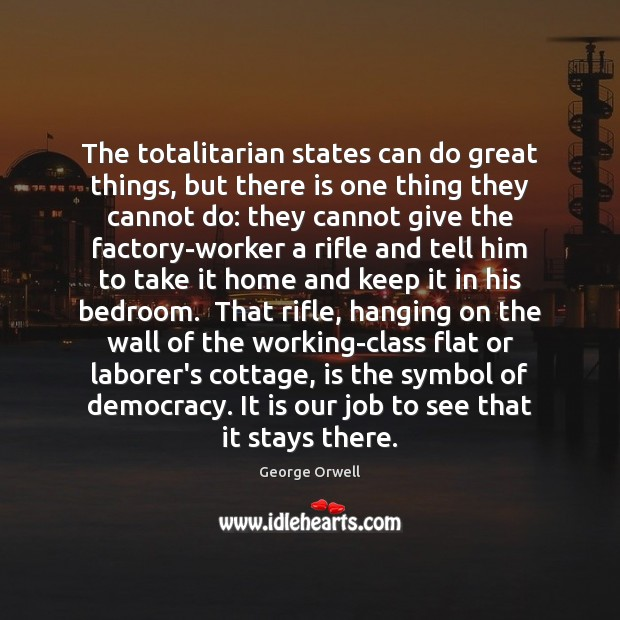 The totalitarian states can do great things, but there is one thing Image