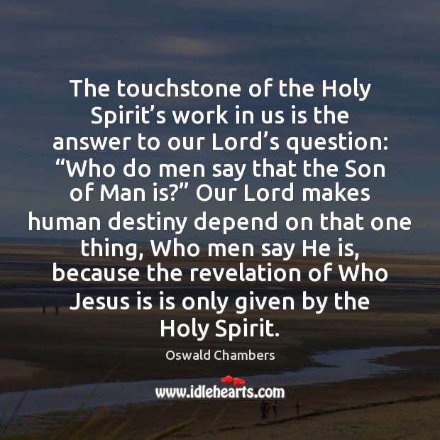 The touchstone of the Holy Spirit's work in us is the Image