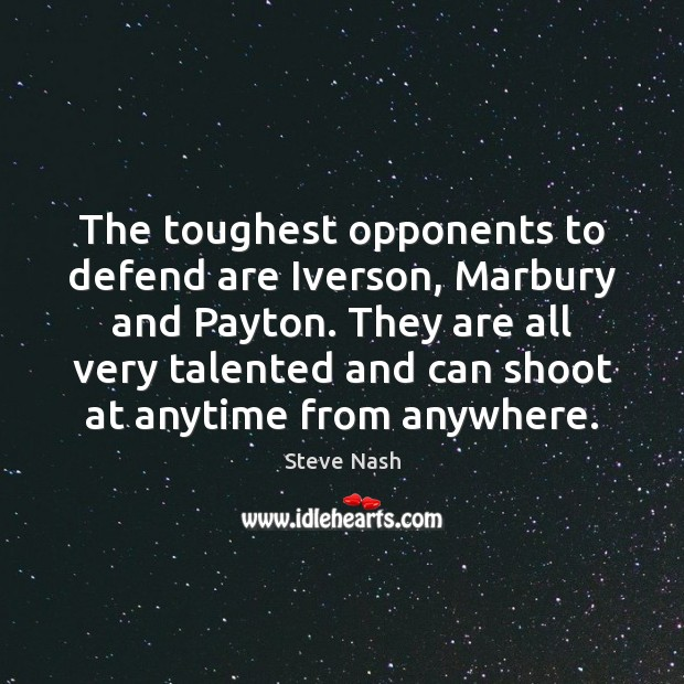 Image, The toughest opponents to defend are Iverson, Marbury and Payton. They are