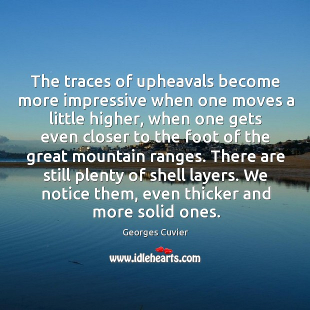 The traces of upheavals become more impressive when one moves a little higher Image