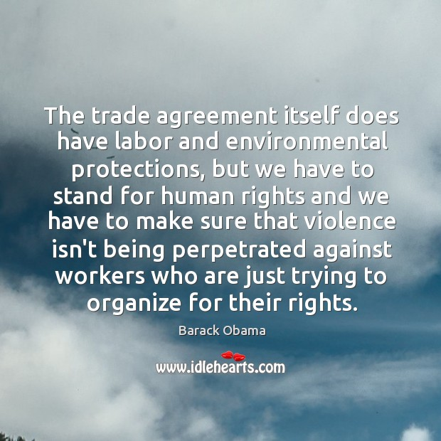Image, The trade agreement itself does have labor and environmental protections, but we