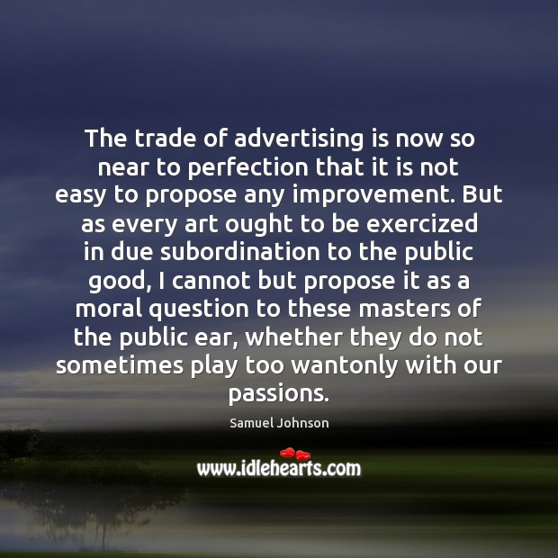 Image, The trade of advertising is now so near to perfection that it