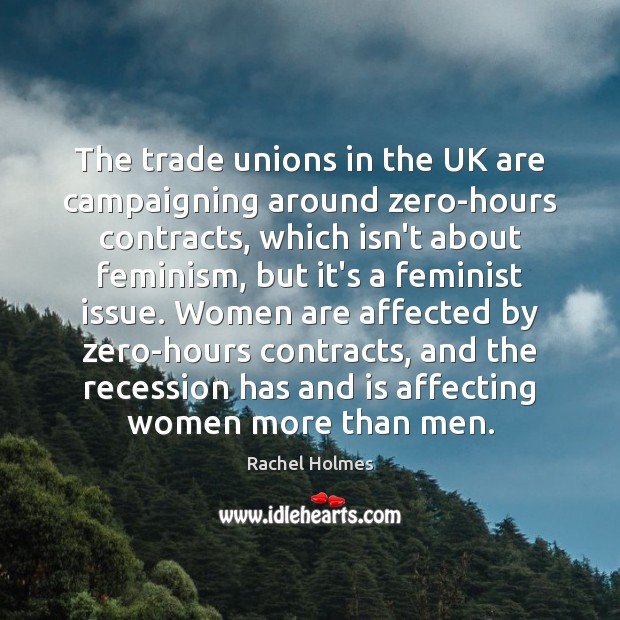 The trade unions in the UK are campaigning around zero-hours contracts, which Image