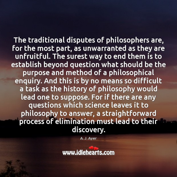 The traditional disputes of philosophers are, for the most part, as unwarranted Image