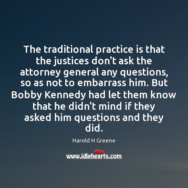 Image, The traditional practice is that the justices don't ask the attorney general