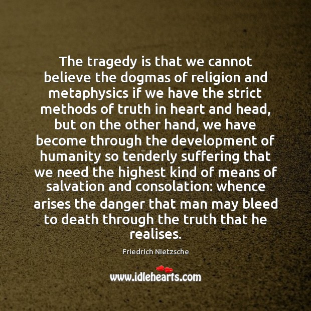 The tragedy is that we cannot believe the dogmas of religion and Image