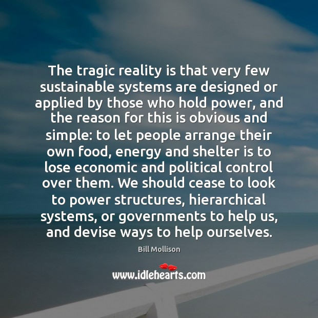 Image, The tragic reality is that very few sustainable systems are designed or
