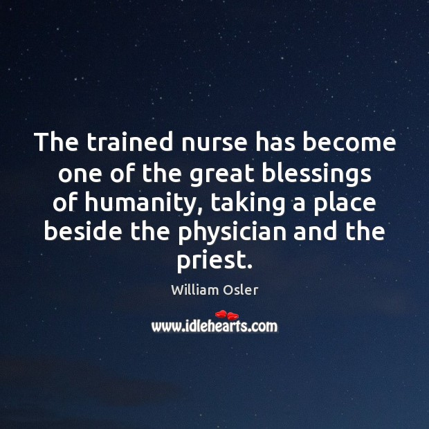 The trained nurse has become one of the great blessings of humanity, Image