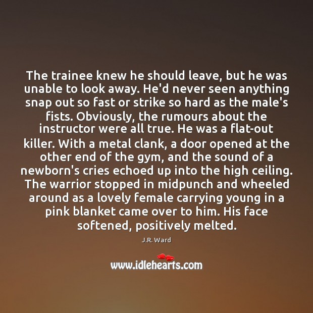 The trainee knew he should leave, but he was unable to look Image
