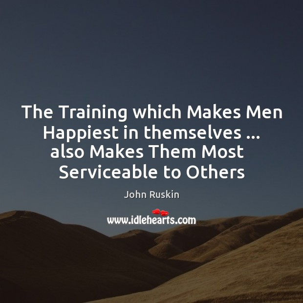 Image, The Training which Makes Men Happiest in themselves … also Makes Them Most