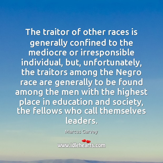 The traitor of other races is generally confined to the mediocre or Image