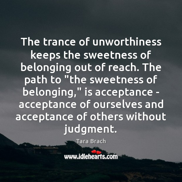 Image, The trance of unworthiness keeps the sweetness of belonging out of reach.