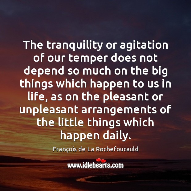 Image, The tranquility or agitation of our temper does not depend so much