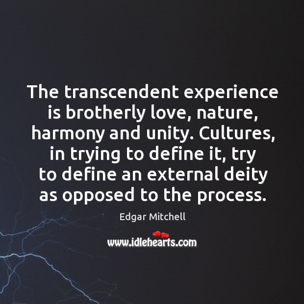 The transcendent experience is brotherly love, nature, harmony and unity. Cultures, in Image