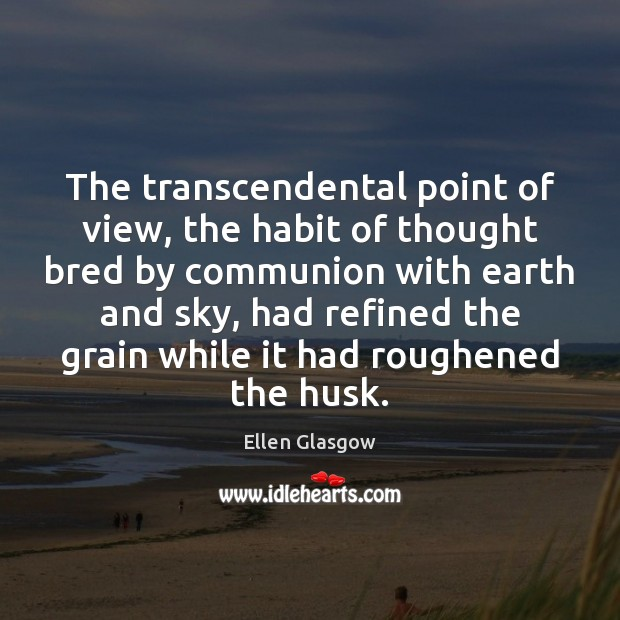 Image, The transcendental point of view, the habit of thought bred by communion