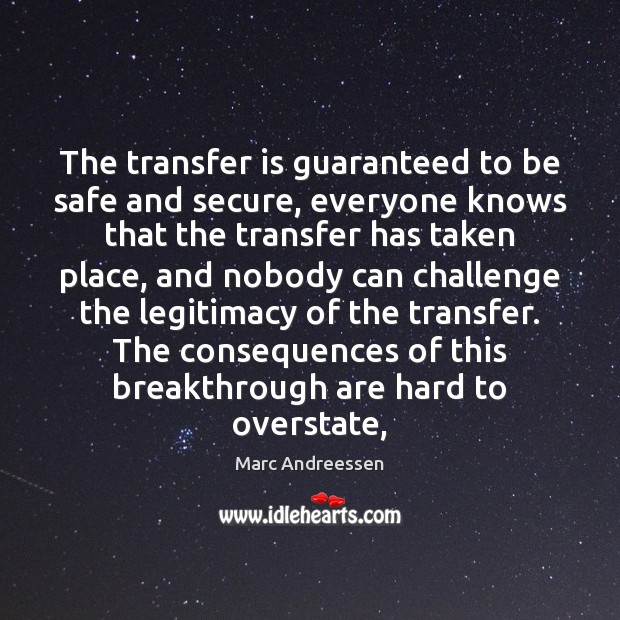 Image, The transfer is guaranteed to be safe and secure, everyone knows that