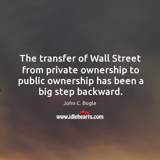 The transfer of Wall Street from private ownership to public ownership has Image