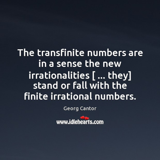 Image, The transfinite numbers are in a sense the new irrationalities [ … they] stand