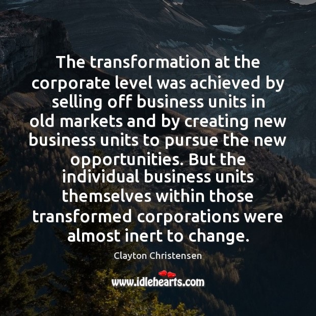 Image, The transformation at the corporate level was achieved by selling off business