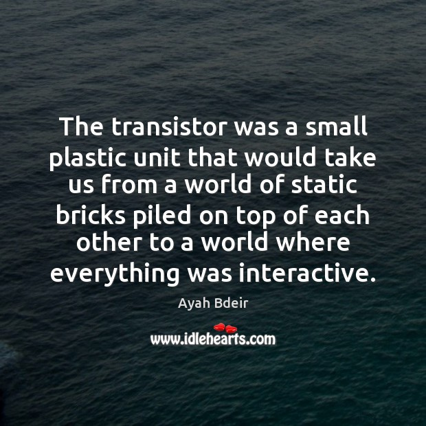 Image, The transistor was a small plastic unit that would take us from