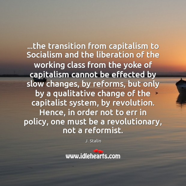 …the transition from capitalism to Socialism and the liberation of the working Image