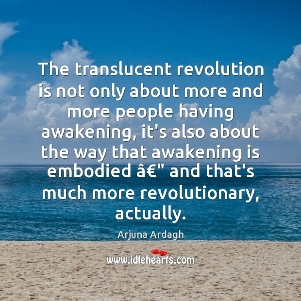 The translucent revolution is not only about more and more people having Awakening Quotes Image