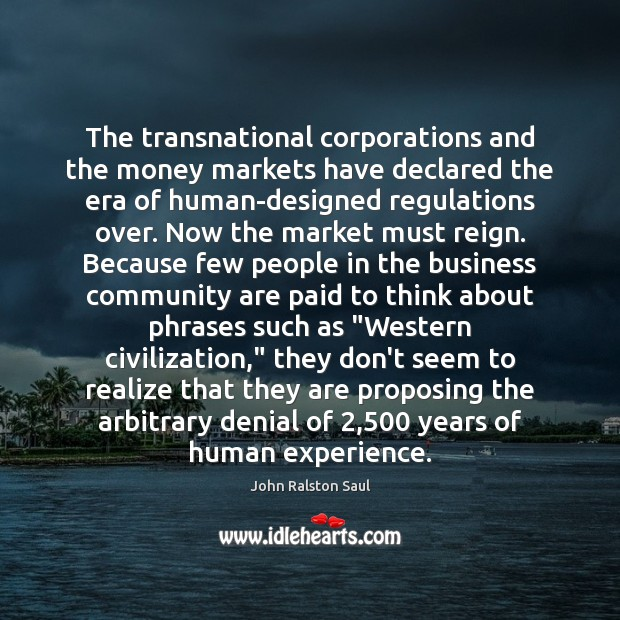 The transnational corporations and the money markets have declared the era of Image