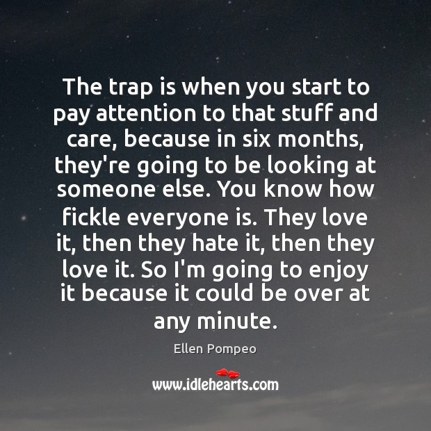 The trap is when you start to pay attention to that stuff Image