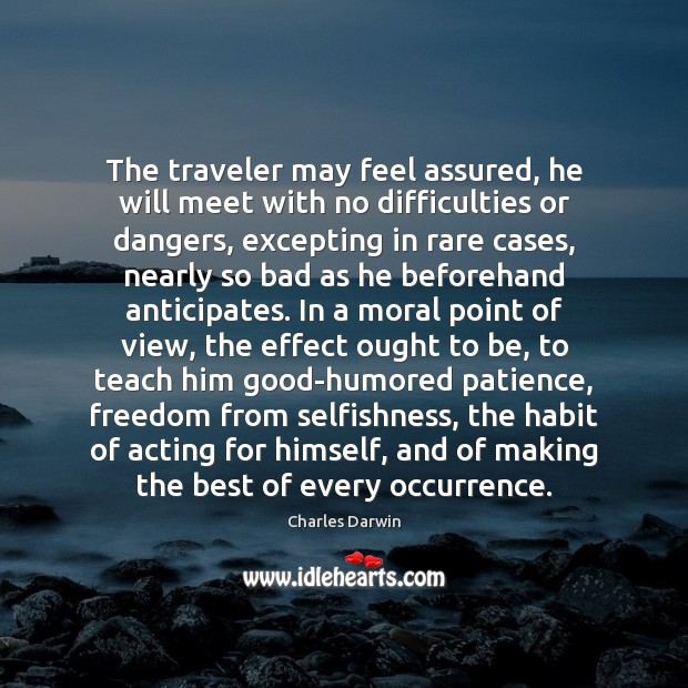 The traveler may feel assured, he will meet with no difficulties or Image