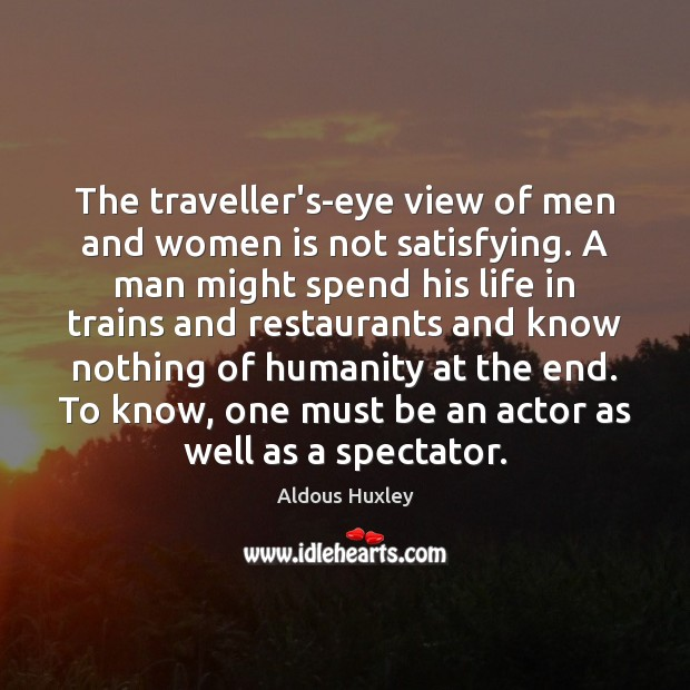 Image, The traveller's-eye view of men and women is not satisfying. A man