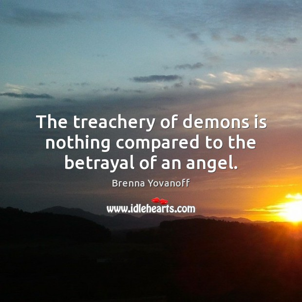 Image, The treachery of demons is nothing compared to the betrayal of an angel.