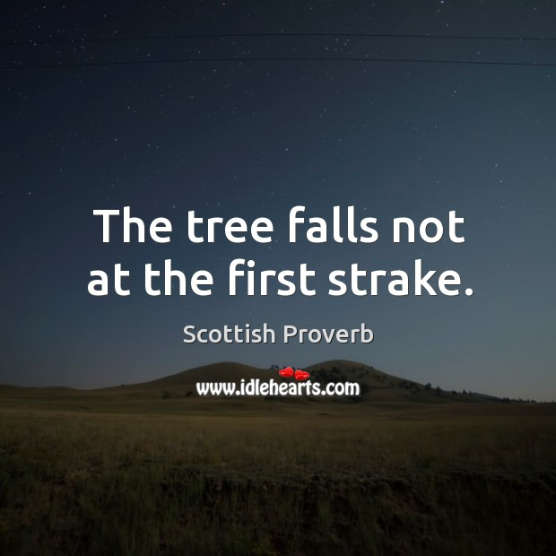 The tree falls not at the first strake. Image