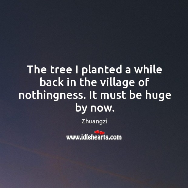 The tree I planted a while back in the village of nothingness. It must be huge by now. Image